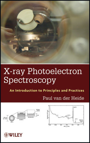 X-ray Photoelectron Spectroscopy: An introduction to Principles and Practices (1118062531) cover image