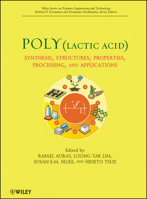 Poly(lactic acid): Synthesis, Structures, Properties, Processing, and Applications (1118088131) cover image