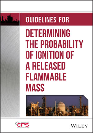 Guidelines for Determining the Probability of Ignition of a Released Flammable Mass (1118230531) cover image