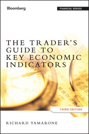 The Trader's Guide to Key Economic Indicators, 3rd Edition (1118233131) cover image
