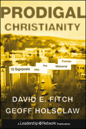 Prodigal Christianity: 10 Signposts into the Missional Frontier (1118240731) cover image
