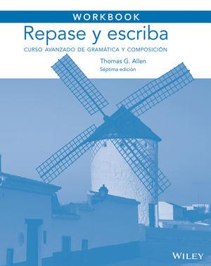Workbook to accompany Repase y escriba: Curso avanzado de gramática y composición, 7th Edition