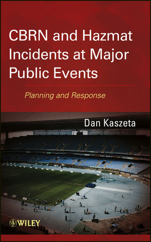 CBRN and Hazmat Incidents at Major Public Events: Planning and Response (1118529731) cover image