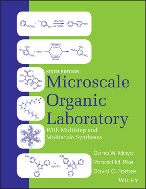 Microscale Organic Laboratory with Multistep and Multiscale Syntheses, 6th Edition