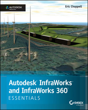 Autodesk InfraWorks and InfraWorks 360 Essentials: Autodesk Official Press (1118862031) cover image
