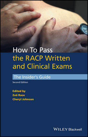 How to Pass the RACP Written and Clinical Exams: The Insider's Guide, 2nd Edition