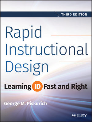 Rapid Instructional Design: Learning ID Fast and Right, 3rd Edition (1118974131) cover image