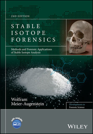 Stable Isotope Forensics: Methods and Forensic Applications of Stable Isotope Analysis, 2nd Edition (1119080231) cover image