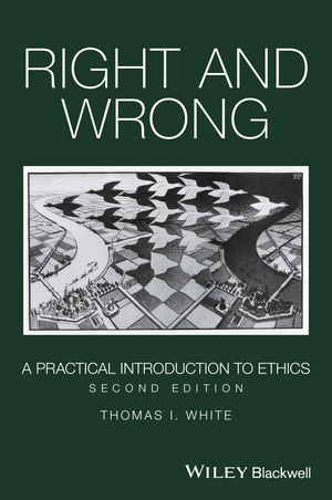Right and Wrong: A Practical Introduction to Ethics, 2nd Edition