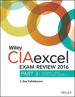 Wiley CIAexcel Exam Review 2016: Part 3, Internal Audit Knowledge Elements
