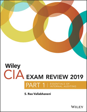 Wiley CIAexcel Exam Review 2019, Part 1: Essentials of Internal Auditing