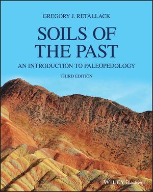 Soils of the Past: An Introduction to Paleopedology, 3rd Edition