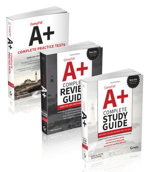 CompTIA A+ Complete Certification Kit: Exam Core 1 220-1001 and Exam Core 2 220-1002, 4th Edition