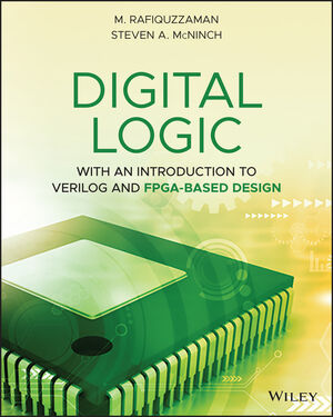 Digital Logic: With an Introduction to Verilog and FPGA-Based Design