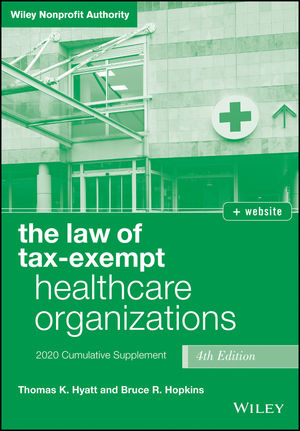 The Law of Tax-Exempt Healthcare Organizations, 2020 supplement, 4th Edition