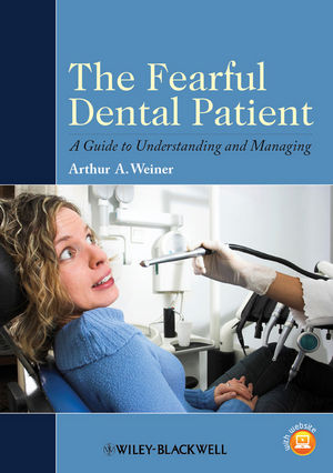 The Fearful Dental Patient: A Guide to Understanding and Managing (1119949831) cover image