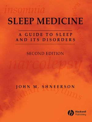 Sleep Medicine: A Guide to Sleep and its Disorders, 2nd Edition