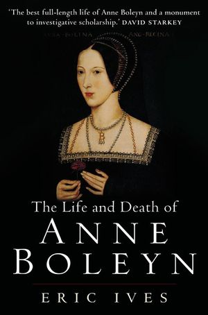The Life and Death of Anne Boleyn: