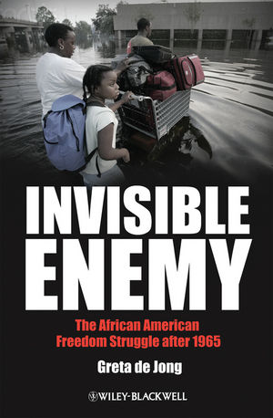 Invisible Enemy: The African American Freedom Struggle after 1965 (1444320831) cover image