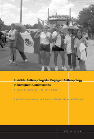 Invisible Anthropologists: Engaged Anthropology in Immigrant Communities (1444332031) cover image