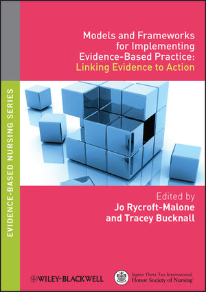Models and Frameworks for Implementing Evidence-Based Practice: Linking Evidence to Action (1444358731) cover image