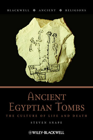 Ancient Egyptian Tombs: The Culture of Life and Death (1444393731) cover image