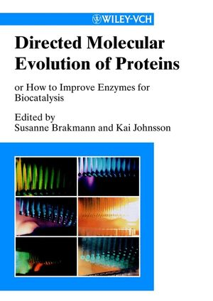 Directed Molecular Evolution of Proteins: Or How to Improve Enzymes for Biocatalysis