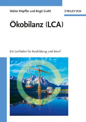 Ökobilanz (LCA): Ein Leitfaden für Ausbildung und Beruf (3527320431) cover image