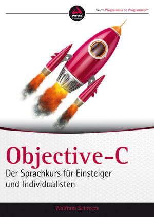 Objective-C: Der Sprachkurs für Einsteiger und Individualisten