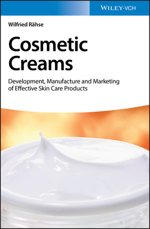 Cosmetic Creams: Development, Manufacture and Marketing of Effective Skin Care Products