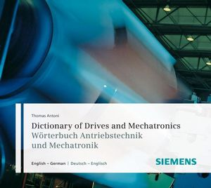 Dictionary of Drives and Mechatronics / Wörterbuch Antriebstechnik und Mechatronik: CD-ROM English-German / Deutsch-Englisch, 3rd Edition (3895782831) cover image