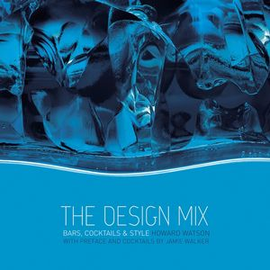 The Design Mix: Bars, Cocktails and Style (0470026332) cover image