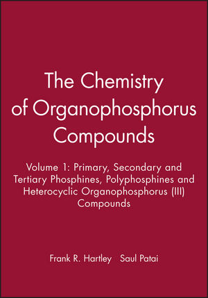The Chemistry of Organophosphorus Compounds: Primary, Secondary and Tertiary Phosphines, Polyphosphines and Heterocyclic Organophosphorus (III) Compounds, Volume 1