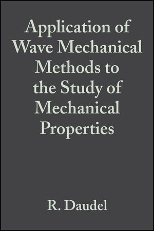 Application of Wave Mechanical Methods to the Study of Mechanical Properties, Volume 8