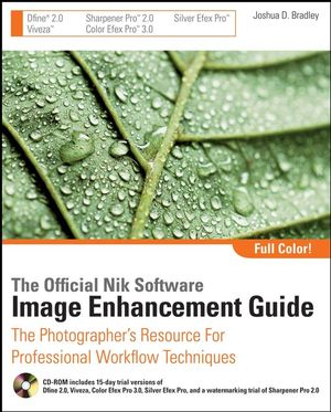The Official Nik Software Image Enhancement Guide: The Photographer