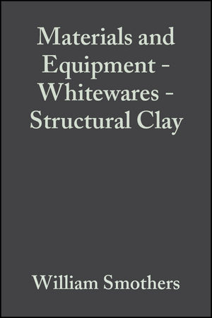 Materials and Equipment - Whitewares - Structural Clay, Volume 4, Issue 11/12