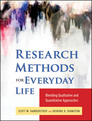 Research Methods for Everyday Life: Blending Qualitative and Quantitative Approaches (0470343532) cover image