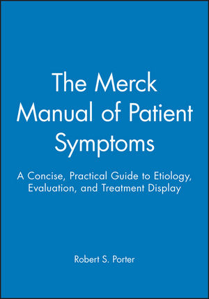The Merck Manual of Patient Symptoms: A Concise, Practical Guide to Etiology, Evaluation, and Treatment Display (0470431032) cover image