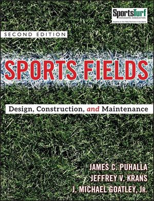 Sports Fields: Design, Construction, and Maintenance , 2nd Edition