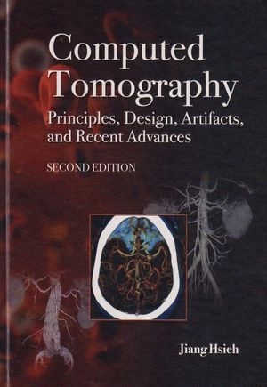 Computed Tomography Principles, Design, Artifacts, and Recent Advances, 2 (0470563532) cover image