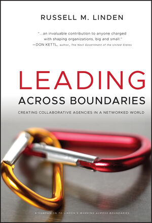 Leading Across Boundaries: Creating Collaborative Agencies in a Networked World  (0470588632) cover image