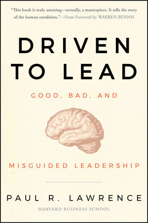 Driven to Lead: Good, Bad, and Misguided Leadership (0470638532) cover image