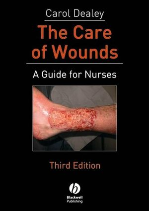 The Care of Wounds: A Guide for Nurses, 3rd Edition