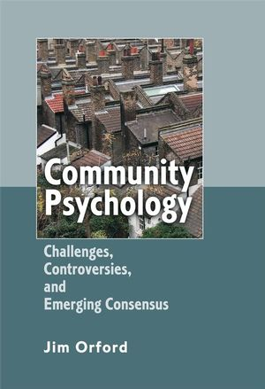 Community Psychology: Challenges, Controversies and Emerging Consensus (0470855932) cover image