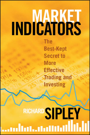Market Indicators: The Best-Kept Secret to More Effective Trading and Investing (0470885432) cover image