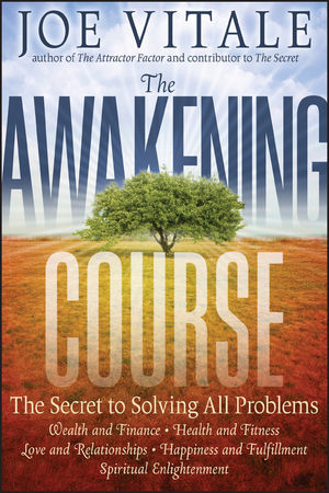 The Awakening Course: The Secret to Solving All Problems (0470888032) cover image