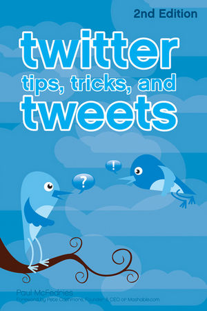 Twitter Tips, Tricks, and Tweets, 2nd Edition (0470908432) cover image