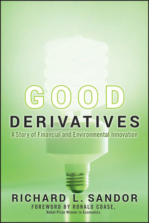 Book Cover Image for Good Derivatives: A Story of Financial and Environmental Innovation