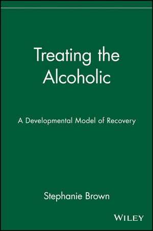 Treating the Alcoholic: A Developmental Model of Recovery