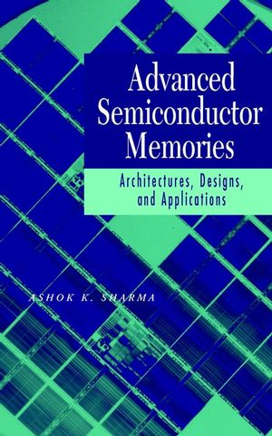 Advanced Semiconductor Memories: Architectures, Designs, and Applications (0471208132) cover image